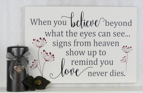 When you believe beyond what the eyes can see   Signs from