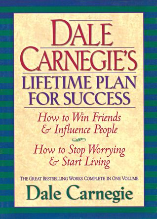 Dale Carnegie's Lifetime Plan for Success: How to Win Friends and Influence People & How to stop worrying and start living $11
