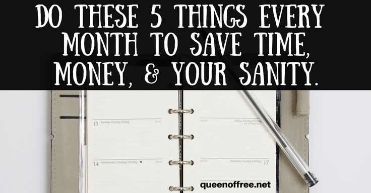 I can do all of these in a hour or two. Five simple tasks you do every month to stretch your time and money in a new month!