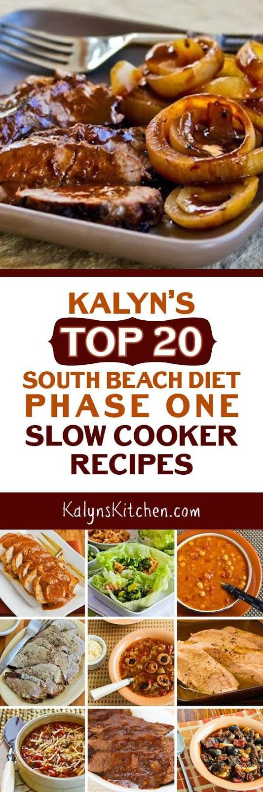 For everyone who's starting the year with more carb-conscious eating, here are my Top 20 South Beach Diet Phase One Slow Cooker Recipes. Some of these recipes use dried beans, but most of them are low-carb and some are even Paleo. [found on KalynsKitchen.com]