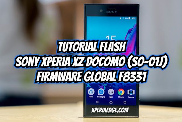 Tutorial Flash Xperia Xz Docomo So 01j Dengan Firmware Global F8331 Di 2020 Ponsel