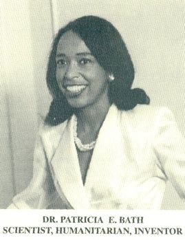 Dr. Patricia Era Bath is an African American/Native American ophthalmologist and the inventor of the Laserphaco Probe.  Bath is the first African American woman doctor to receive a patent for a medical purpose. Her Laserphaco Probe is used to treat cataracts.