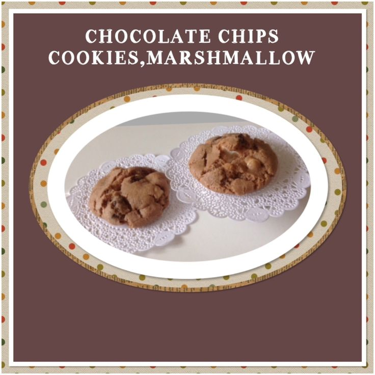 CHOCOLATE CHIPS COOKIES & MARSHMALLOW