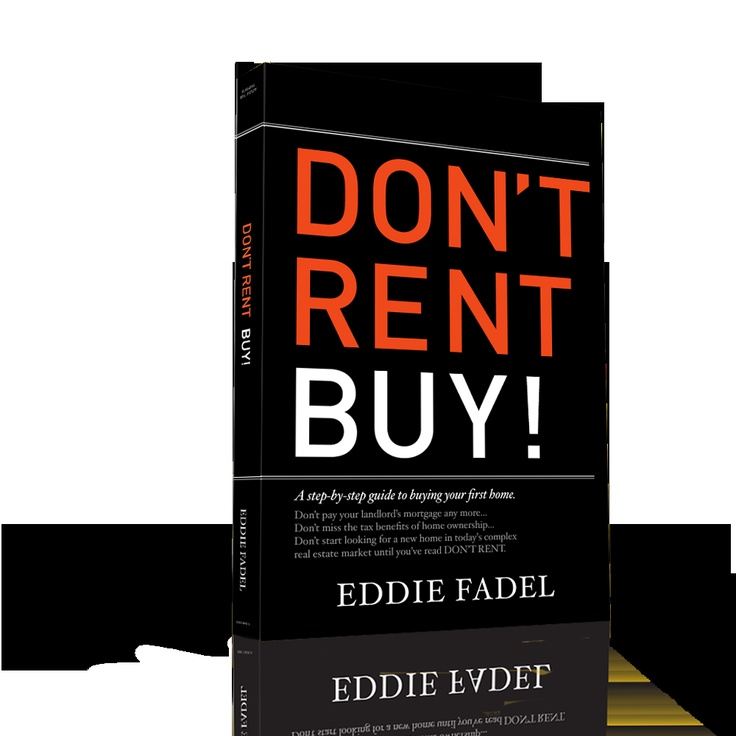 Dont rent buy is the definitive guide to first time homebuyers shopping