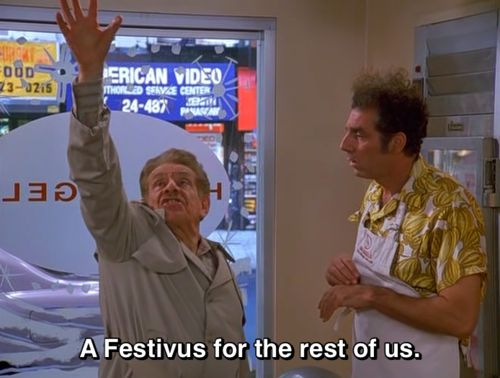 FESTIVUS!!! Hahaha! One of the best episodes!