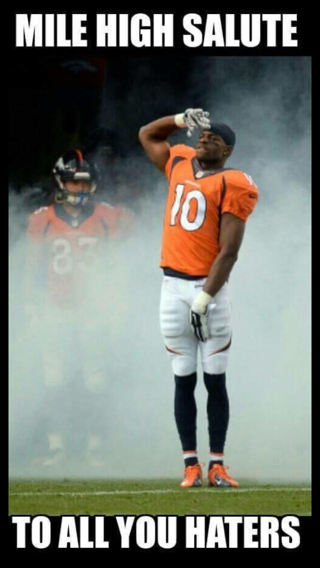 Mile High baby! Nobody hates the Broncos, not in Denver anyway!