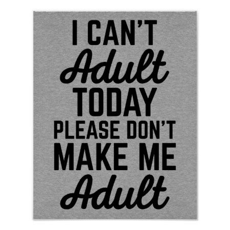 Can't Adult Today (Heather) Funny Quote Poster - tap, personalize, buy right now!