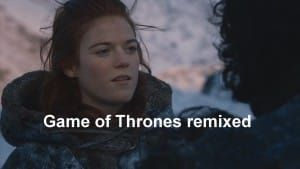 Game of Thrones remixed