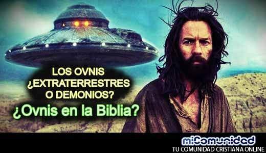 Biblia: ¿Existen tales cosas como los extraterrestres o los OVNIS?