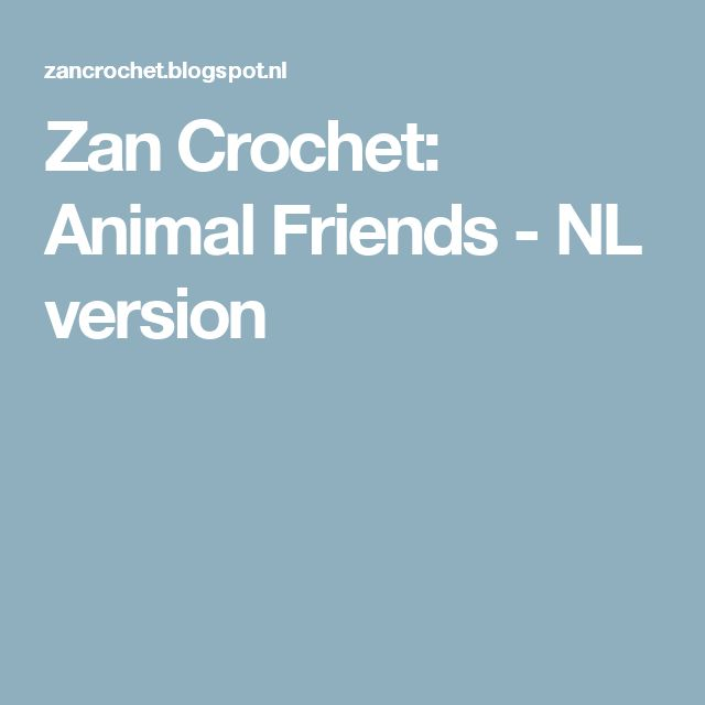 Zan Crochet: Animal Friends - NL version