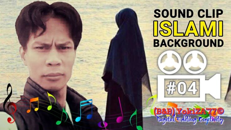 Sound Clip Islami BackGround (B&B) YokiZA'77 VBS 04