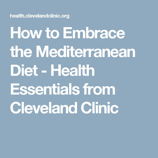 How to Embrace the Mediterranean Diet - Health Essentials from Cleveland Clinic