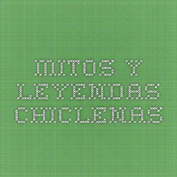 Mitos y leyendas chiclenas