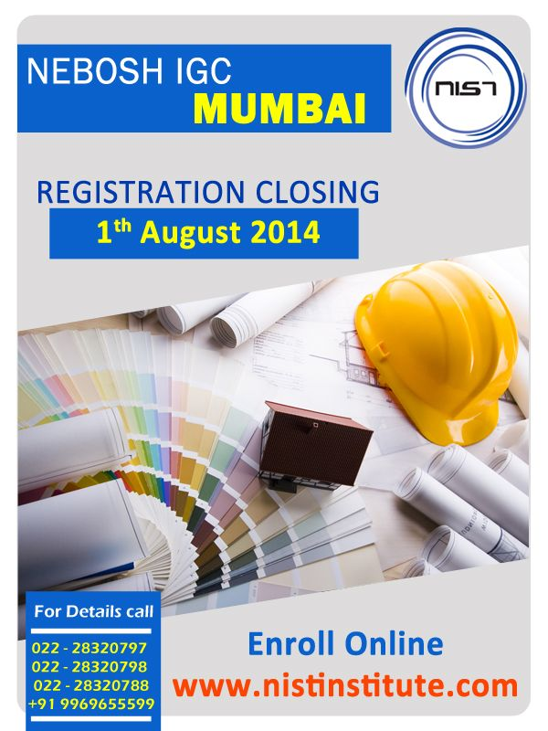 NIST's NEBOSH IGC course in Mumbai will teach the general safety principle and practices for the working professionals who wish to know the basic fundamentals of health and safety in a workplace, so register soon before august 1st as there are only few seats available.