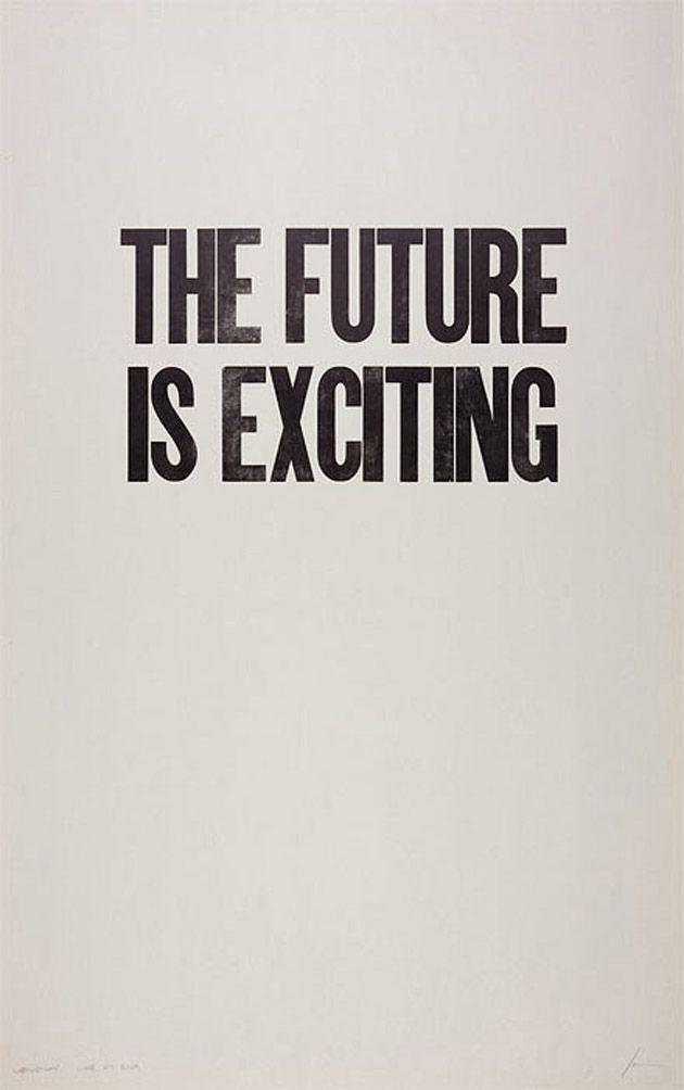 Je weet nooit wat de toekomst je zal brengen.