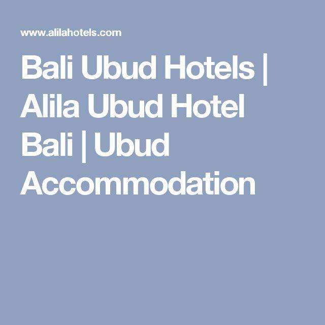 Bali Ubud Hotels   Alila Ubud Hotel Bali   Ubud Accommodation