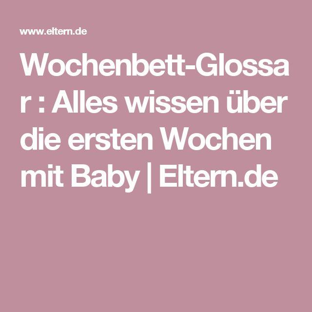 Wochenbett-Glossar : Alles wissen über die ersten Wochen mit Baby | Eltern.de
