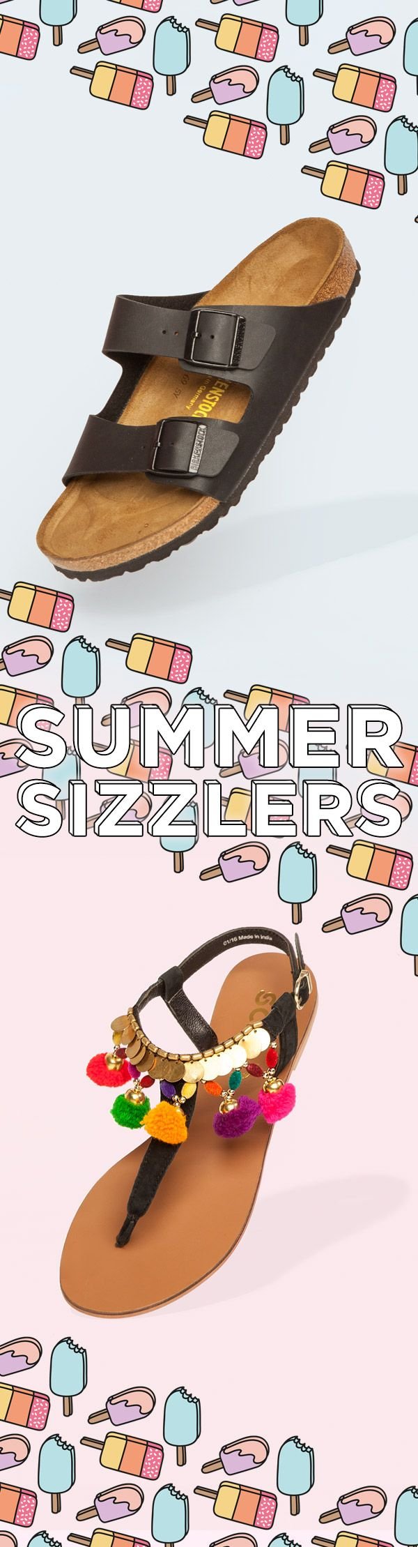 Sun's out. Sandals on! And we've got your feet covered with our summer sizzlers. You're welcome.
