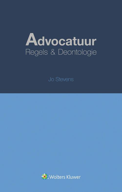 Advocatuur. Regels & Deontologie