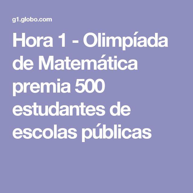 Hora 1 - Olimpíada de Matemática premia 500 estudantes de escolas públicas