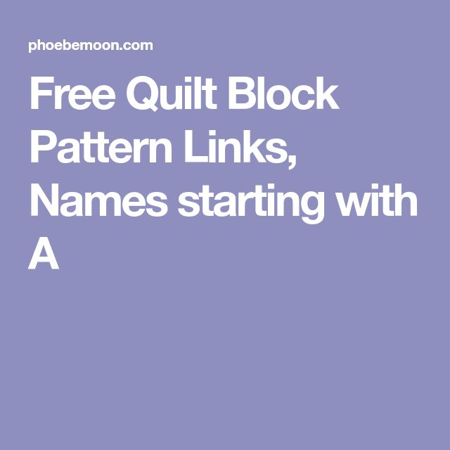 Free Quilt Block Pattern Links, Names starting with A
