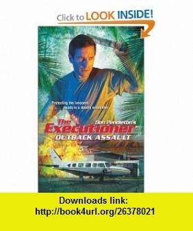 Outback Assault (Executioner) (9780373643554) Don Pendleton , ISBN-10: 0373643551  , ISBN-13: 978-0373643554 ,  , tutorials , pdf , ebook , torrent , downloads , rapidshare , filesonic , hotfile , megaupload , fileserve