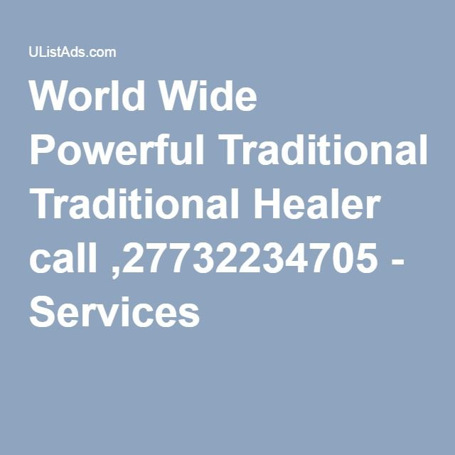 World Wide Powerful Traditional Healer call ,27732234705 - Services