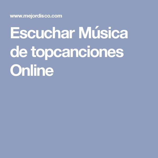 Escuchar Música de topcanciones Online