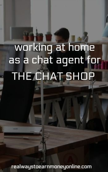 All about working at home as a chat agent for The Chat Shop.