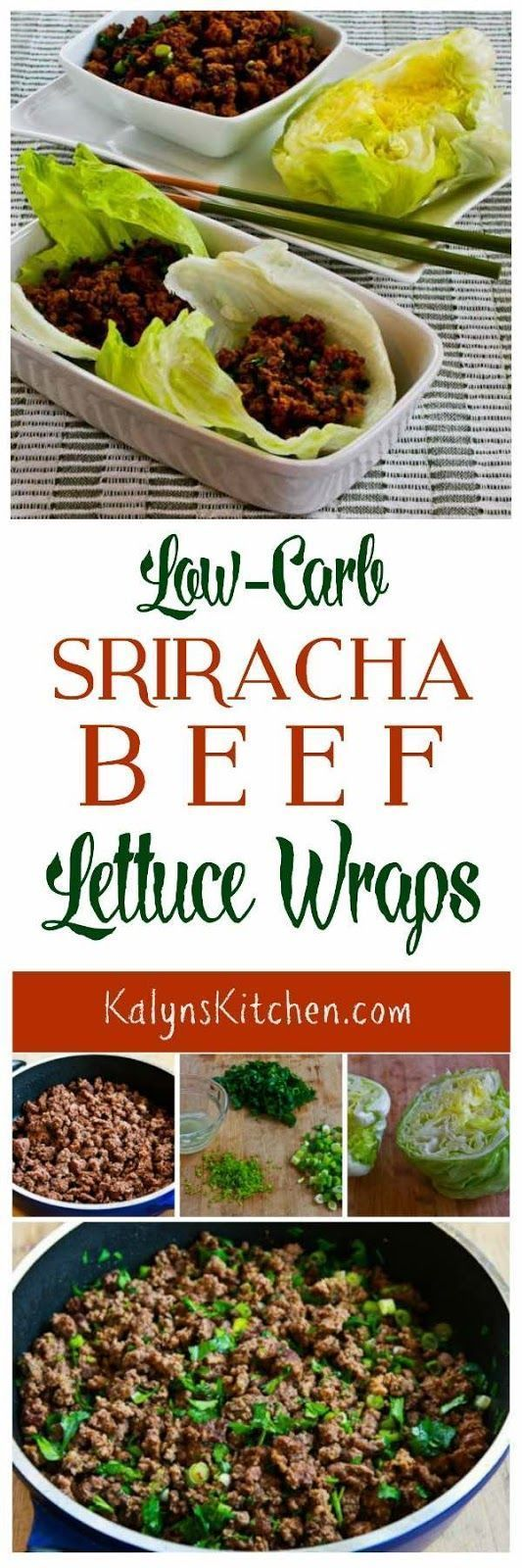I love, love, love lettuce wraps, and these Low-Carb Sriracha Beef Lettuce Wraps are one of my favorites. This low-carb recipe is also gluten-free, dairy-free, and South Beach Diet Phase One. [found on http://KalynsKitchen.com]