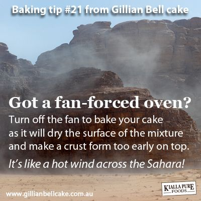 Got a fan forced oven? Turn off the fan to stop your cake drying out.