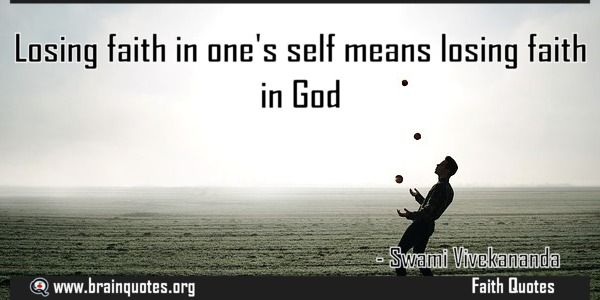 Losing faith in ones self means losing faith in God Quote Meaning No explanation or meaning available. Be the first to write the meaning of this quote by commenting below. Write explanation in three sentences to get it featured here. Main Topic: Faith Quotes  Related Topics: Faith, Losing,...  http://www.braintrainingtools.org/skills/losing-faith-in-ones-self-means-losing-faith-in-god/