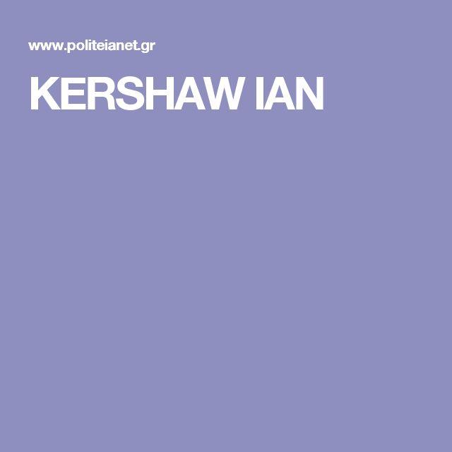 KERSHAW IAN