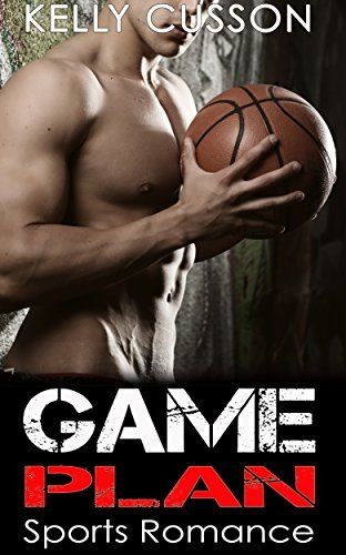 SPORTS ROMANCE: Game Plan (Contemporary Pregnancy Alpha Male Basketball Sport Romance) (Women's Fiction New Adult Medical Romance Short Stories) (English Edition)