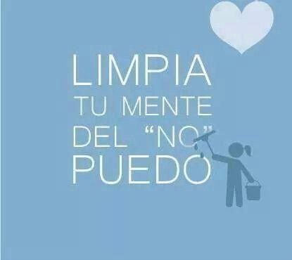 Limpieza mental: Limpia tu mente de el no puedo. #Frases #Motivación #impactalatinamerica
