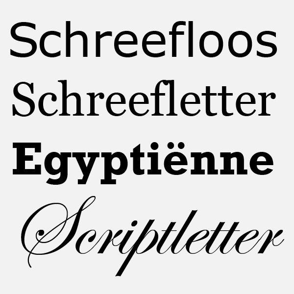 Schreefloos, Schreefletter, Egyptienne & Scriptletter