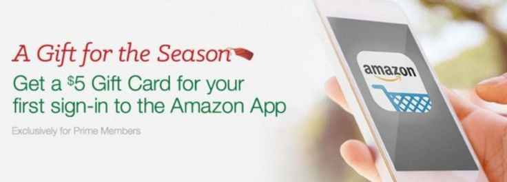 Prime Members: $5 Gift Card for 1st Sign In to Amazon App!