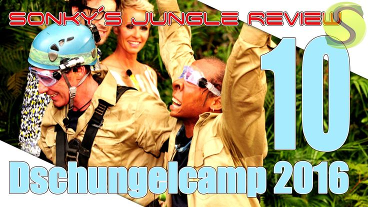 Dschungelcamp 2016 ▼ DAY 10 ▼ Sonky´s Jungle Review▼