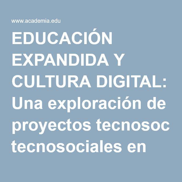EDUCACIÓN EXPANDIDA Y CULTURA DIGITAL: Una exploración de proyectos tecnosociales en Colombia | Andrés David Fonseca - Academia.edu
