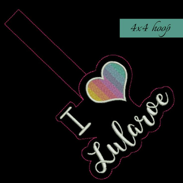 I Love LuLaRoe In The Hoop Snap Tab Key Fob Machine Embroidery Design digital download instant download by GretaembroideryShop on Etsy