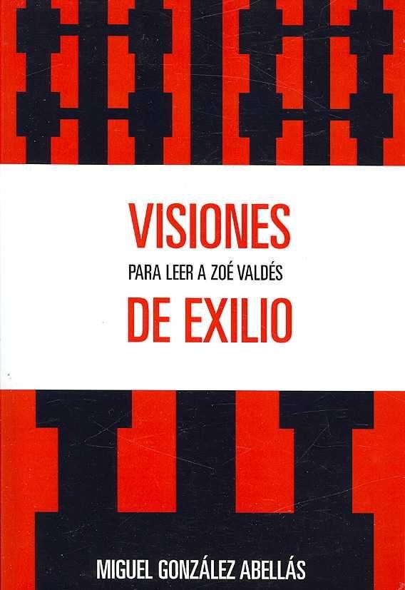 Visions De Exilio: Para Leer a Zoe Valdes