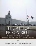 Free Kindle Book -  [History][Free] The Attica Prison Riot: The History and Legacy of America's Most Famous Prison Uprising