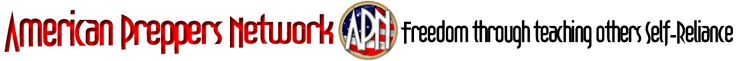 American Preppers Network A prepper network site that has been recommended online.  Has a lot of info.