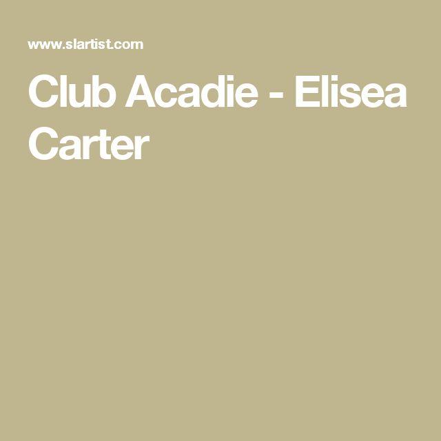 Club Acadie - Elisea Carter