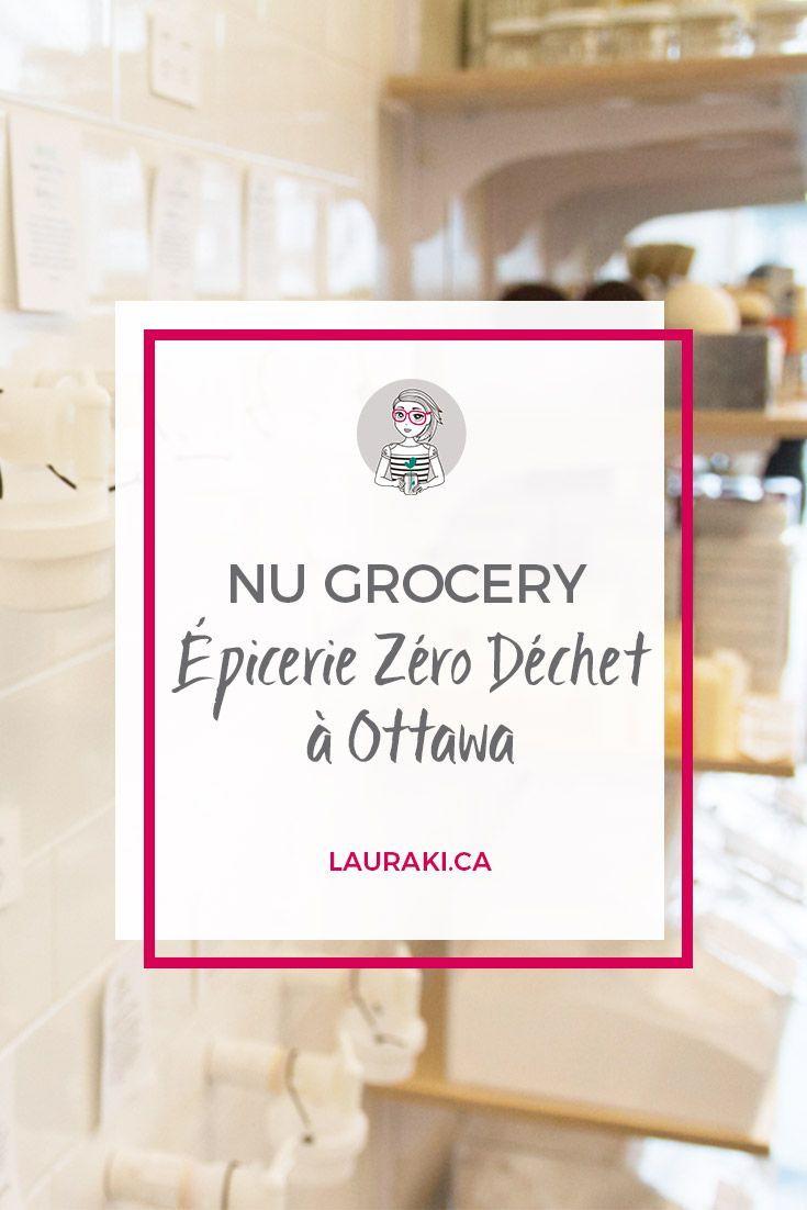 NU Grocery : l'épicerie Zéro Déchet à Ottawa #zerodechet #zerowaste
