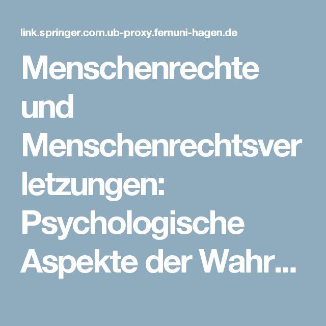 Menschenrechte und Menschenrechtsverletzungen: Psychologische Aspekte der Wahrnehmung und Bewertung - Springer