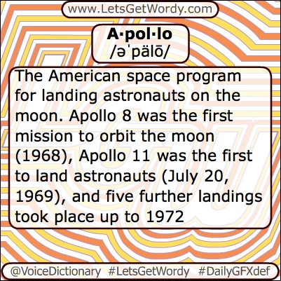 A·pol·lo /əˈpälō/ A god, son of #Zeus and Leto and brother of Artemis. He is associated with music, #poetic inspiration, #archery , prophecy, medicine, #pastoral life, and in later poetry with the sun; the sanctuary at #Delphi was dedicated to him  The American space program for landing #astronauts on the moon. Apollo 8 was the first mission to #orbit the #moon (1968), Apollo 11 was the first to land astronauts (July 20, 1969)  #LetsGetWordy #dailygfxdef #Apollo