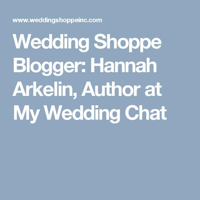 Wedding Shoppe Blogger: Hannah Arkelin, Author at My Wedding Chat