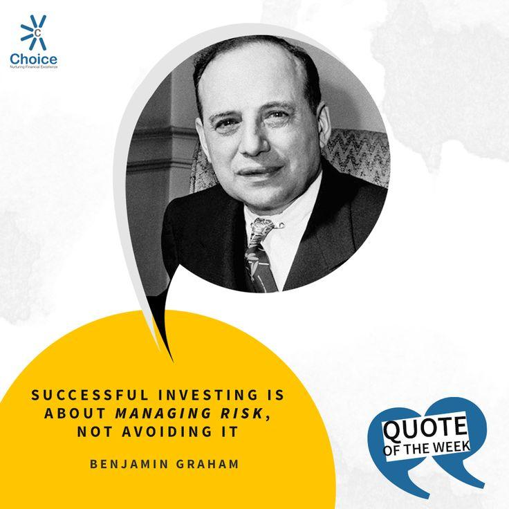 #ChoiceBroking #QuoteOfTheWeek - Successful investing is about managing risk, not avoiding it – #benjamingraham