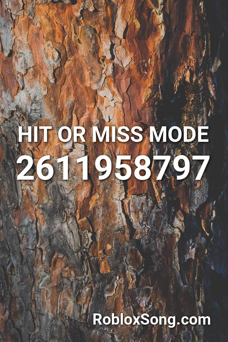 Hit Or Miss Mode Roblox Id Roblox Music Codes Roblox The Fool Music
